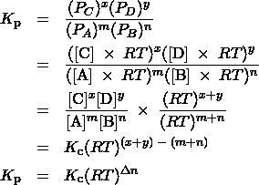 \begin{array}{rcl} K_{\text{p}} & = & \dfrac{(P_C)^x(P_D)^y}{(P_A)^m(P_B)^n} \\[1em] & = & \dfrac{([\text{C}]\;\times\;RT)^x([\text{D}]\;\times\;RT)^y}{([\text{A}]\;\times\;RT)^m([\text{B}]\;\times\;RT)^n} \\[1em] & = & \dfrac{[\text{C}]^x[\text{D}]^y}{[\text{A}]^m[\text{B}]^n}\;\times\;\dfrac{(RT)^{x+y}}{(RT)^{m+n}} \\[1em] & = & K_{\text{c}}(RT)^{(x+y)\;-\;(m+n)} \\[0.5em] K_{\text{p}} & = & K_{\text{c}}(RT)^{{\Delta}n} \end{array}