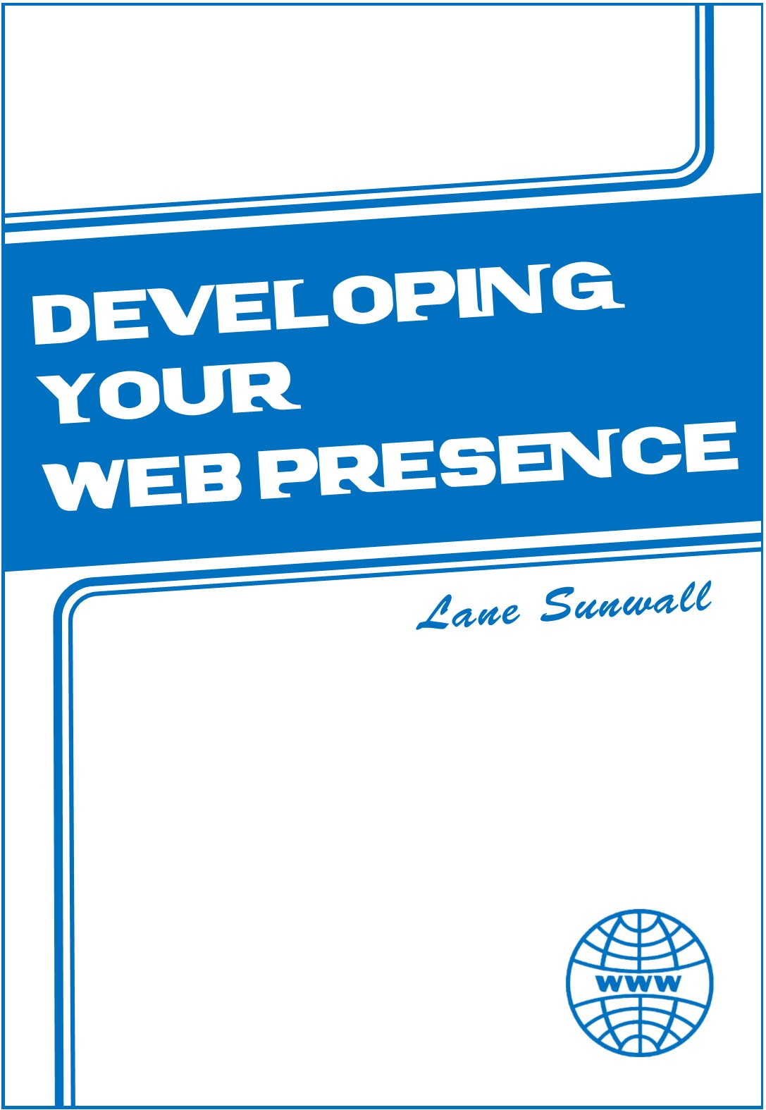Cover image for Developing Your Web Presence