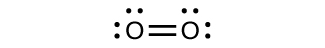 A Lewis structure is shown. It is made up of two oxygen atoms, each with two lone pairs of electrons, bonded together with a double bond.