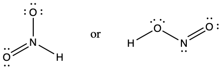 """Two Lewis structures are shown, with the word """"or"""" in between. The left structure shows a nitrogen atom single bonded to an oxygen atom with three lone pairs of electrons. It is also single bonded to a hydrogen atom and double bonded to an oxygen atom with two lone pairs of electrons. The right structure shows a hydrogen atom single bonded to an oxygen atom with two lone pairs of electrons. The oxygen atom is single bonded to a nitrogen atom which is double bonded to an oxygen atom with two lone pairs of electrons."""